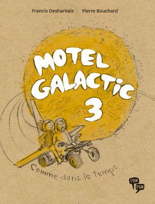 « Motel Galactic 3 : Comme dans le temps » : une B